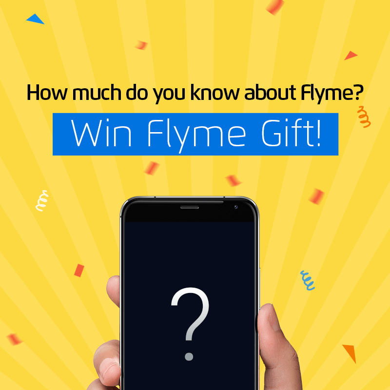 How much you know about Flyme_ Win Flyme Gift!800_800.png