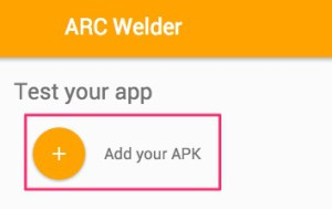 Hit-Add-APK-in-ARC-Welder.jpg