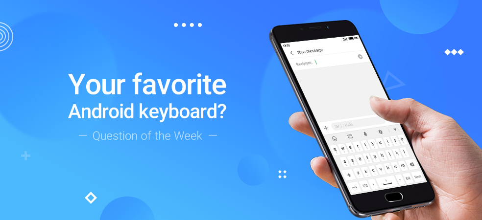 Your favourite Android Keyboard?-Flyme Official Forum