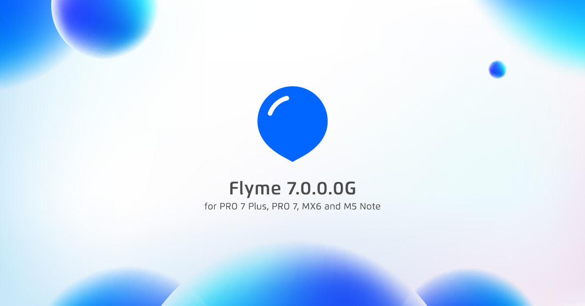 Flyme 7 0 0 0G Stable for PRO 7 Plus,PRO 7,MX6 and M5 Note-Flyme