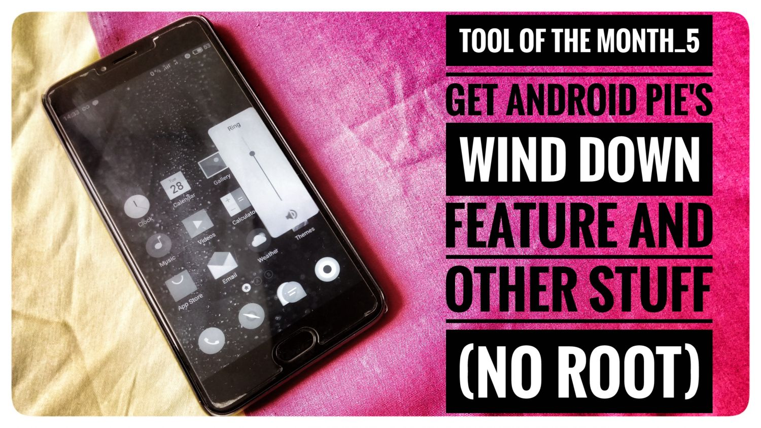 TOOL OF THE MONTH_5]Get Android Pie 'Wind down' and other